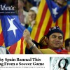 Why Spain Banned This Flag From a Soccer Game